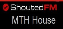 Shouted FM MTH House